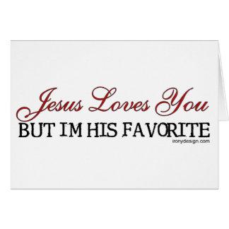 Jesus Loves You Favorite Greeting Cards