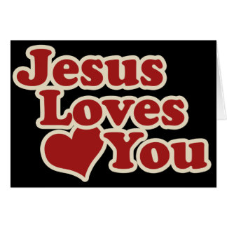 Jesus Loves you for Christians Greeting Card