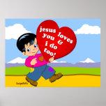 Jesus Loves You & I do too! Print