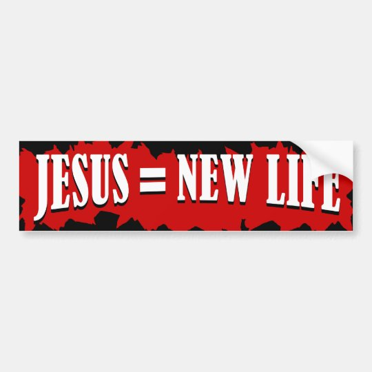 Jesus = New Life Bumper Sticker