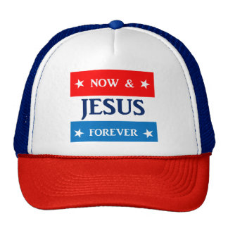 Jesus Now and Forever Trucker Hat
