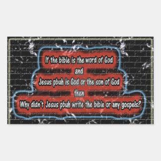 Jesus pbuh didn t write the bible or any gospel rectangular stickers
