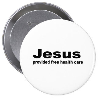 Jesus provided free healthcare 10 cm round badge