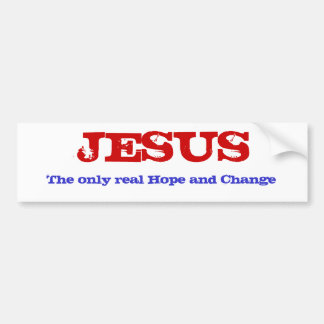 JESUS  real Hope and Change Bumper Sticker