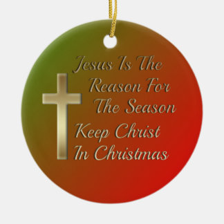 Jesus Reason Season Keep Christ Christmas Ornament