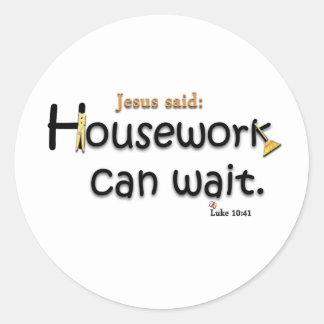 Jesus Said Housework Can Wait Round Sticker