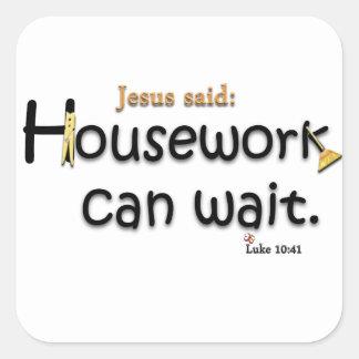 Jesus Said Housework Can Wait Square Sticker