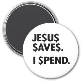 JESUS SAVES - I SPEND 7.5 CM ROUND MAGNET