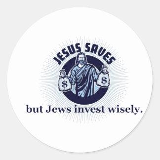 Jesus Saves - Jews Invest Wisely Round Sticker