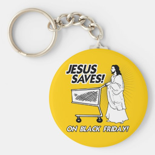 JESUS SAVES ON BLACK FRIDAY KEY CHAIN