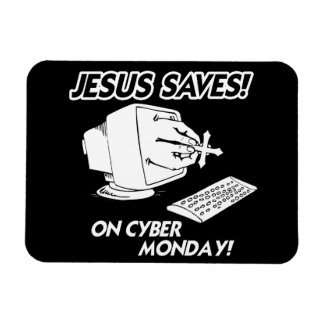 JESUS SAVES ON CYBER MONDAY FLEXIBLE MAGNET