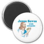 JESUS SAVES WITH COUPONS 6 CM ROUND MAGNET