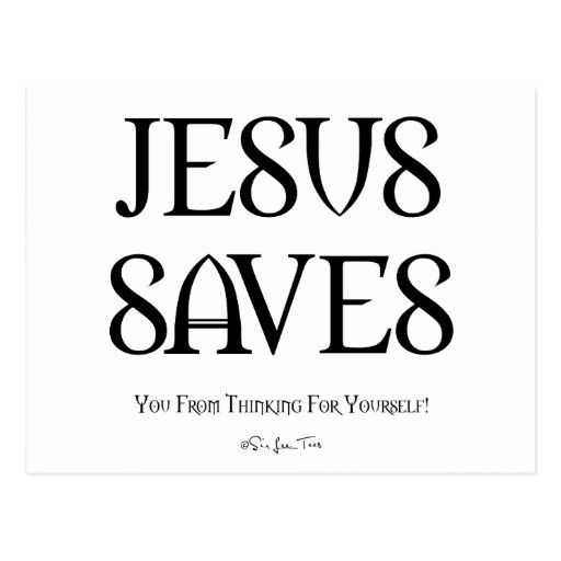 Jesus Saves You From Thinking Post Cards