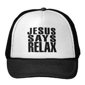 Jesus says Relax Trucker Hat