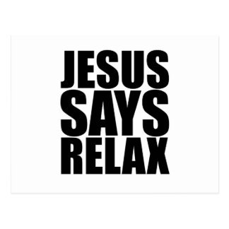 Jesus Says Relax Postcard
