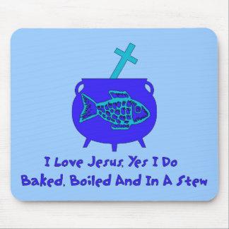 Jesus Stew Mouse Pad