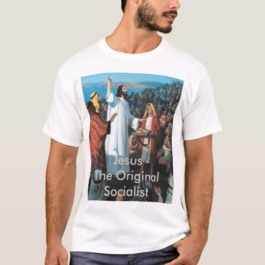 Jesus The Original Socialist T-Shirt