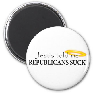 Jesus Told Me Republicans Suck Refrigerator Magnets
