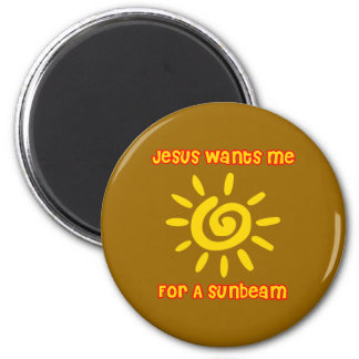 Jesus Wants Me For a Sunbeam 6 Cm Round Magnet