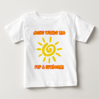 Jesus Wants Me For a Sunbeam Baby T-Shirt
