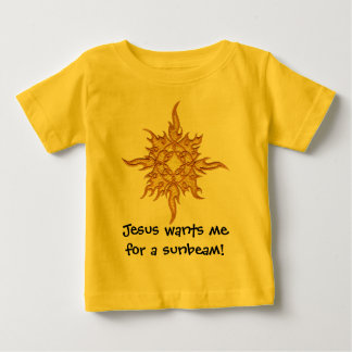 Jesus wants me for a sunbeam! t-shirt