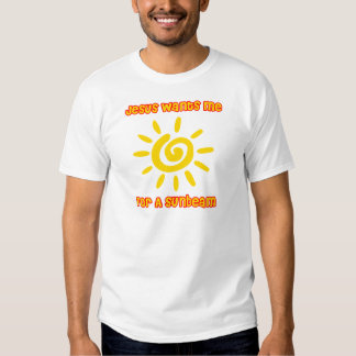 Jesus Wants Me For a Sunbeam Tees