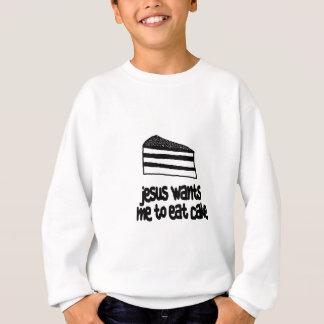 Jesus Wants Me To Eat Cake Sweatshirt
