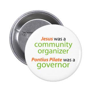 Jesus was a community organizer. 6 cm round badge