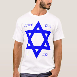 Jesus Was A Jew T-Shirt