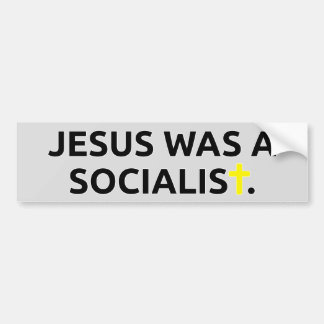 Jesus Was A Socialist Bumper Sticker