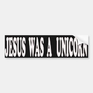 Jesus was a Unicorn Bumper Sticker