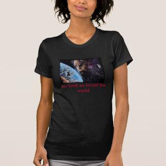 jesus_wept, For God so loved the world T Shirt