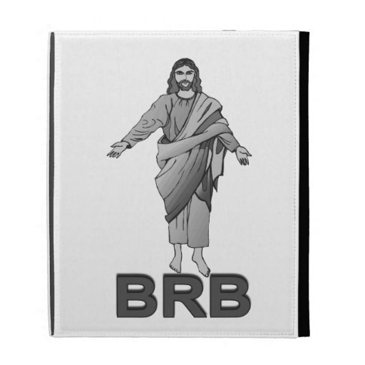 Jesus Will Be Right Back iPad Folio Covers