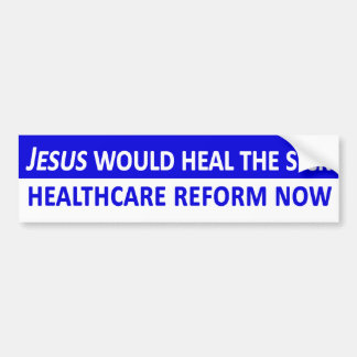 Jesus Would Heal the Sick Bumper Sticker