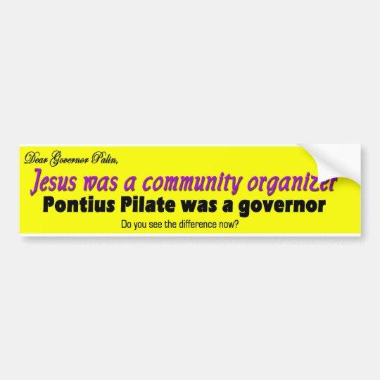 Jesuswas a community organiser bumper sticker