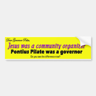 Jesuswas a community organizer bumper sticker