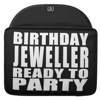 Jewellers : Birthday Jeweller Ready to Party MacBook Pro Sleeve