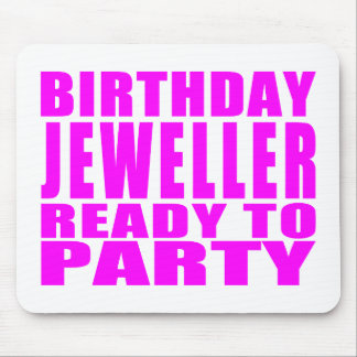 Jewellers : Pink Birthday Jeweller Ready to Party Mouse Pad