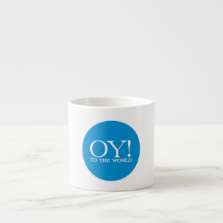 Jewish Espresso Mug - OY TO THE WORLD!