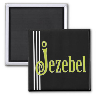 Jezebel in green square magnet