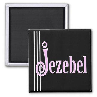 Jezebel in Pink Square Magnet
