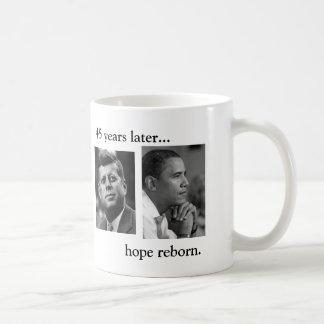 JFK OBAMA 45 years later... hope reborn.BOTH SIDES Coffee Mug