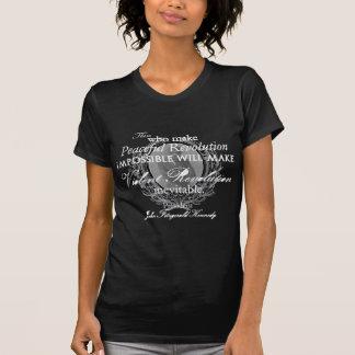 JFK on Peaceful or Violent Revolution Tee Shirts