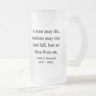 JFK Quote 4a 16 Oz Frosted Glass Beer Mug