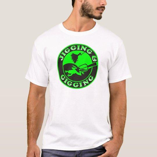 JIGGING & GIGGING T-Shirt