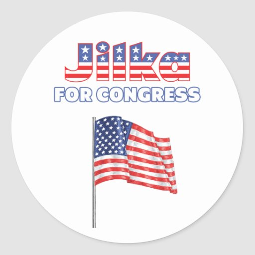 Jilka for Congress Patriotic American Flag Round Sticker