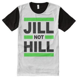 Jill Not Hill - - Jill Stein 2016 - All-Over Print T-Shirt