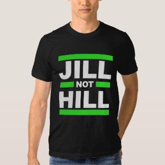 Jill Not Hill -- - Jill Stein 2016 - Shirts
