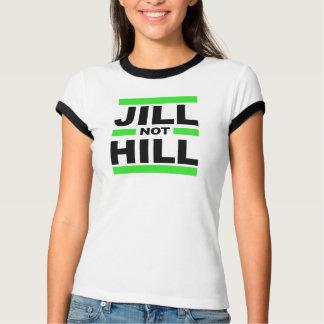 Jill Not Hill - - Jill Stein 2016 - T-Shirt