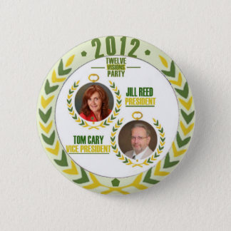 Jill Reed/Tom Cary for President/Veep in 2012 6 Cm Round Badge
